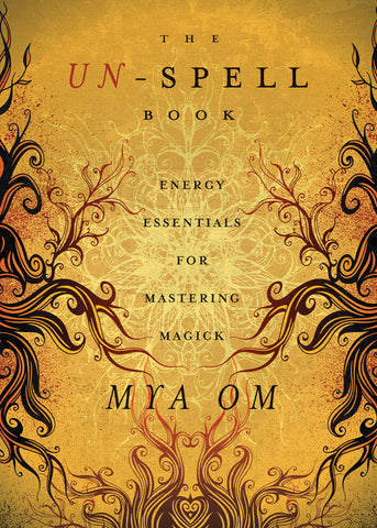 The Un-Spell Book By: Mya Om
