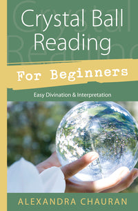 Crystal Ball Reading for Beginners - Easy Divination & Interpretation