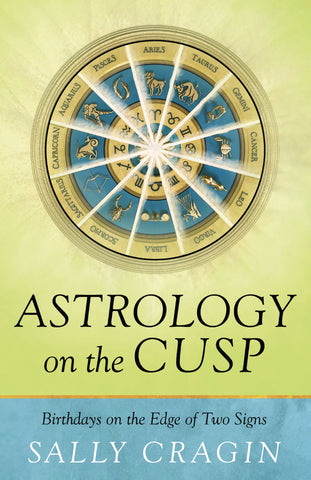 Astrology on the Cusp by Sally Cragin