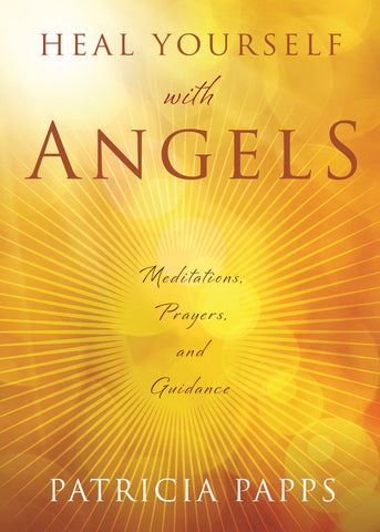 Heal Yourself with Angels by Patricia Papps