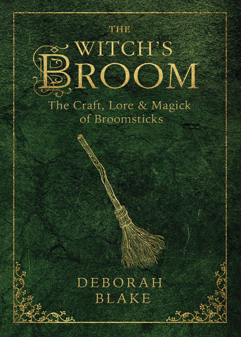 The Witch's Broom By: Deborah Blake