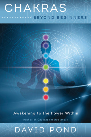 Chakras Beyond Beginners - Awakening to the Power Within