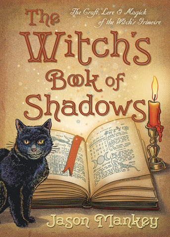 The Witch's Book of Shadows  By: Jason Mankey