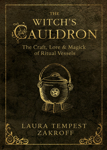 The Witch's Cauldron  By: Laura Tempest Zakroff