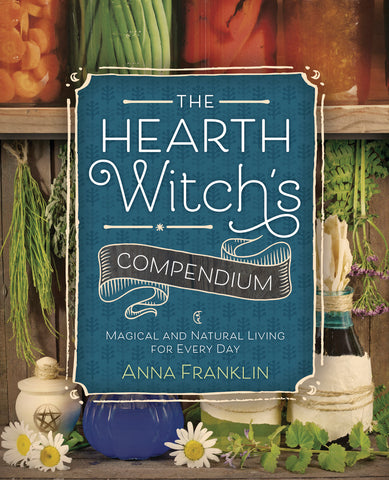 The Hearth Witch's Compendium By Anna Franklin