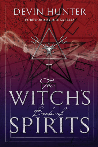 The Witch's Book of Spirits By: Devin Hunter