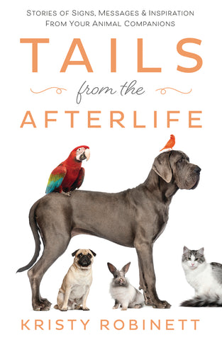 Tails from the Afterlife By: Kristy Robinett