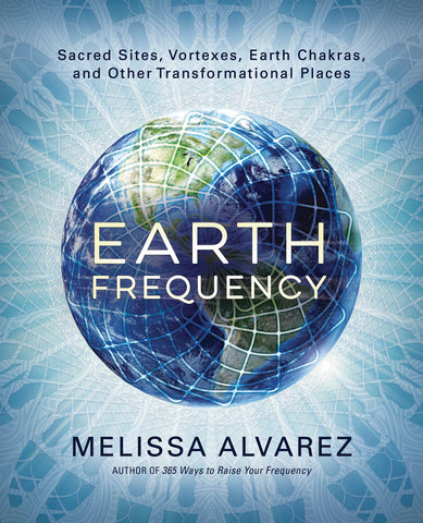 Earth Frequency By: Melissa Alvarez