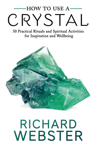 How to Use a Crystal  By: Richard Webster