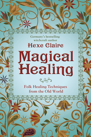 Magical Healing By: Hexe Claire