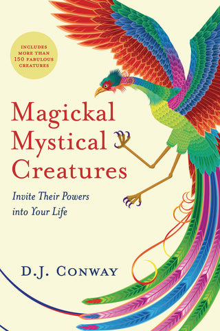 Magickal, Mystical Creatures by D.J. Conway