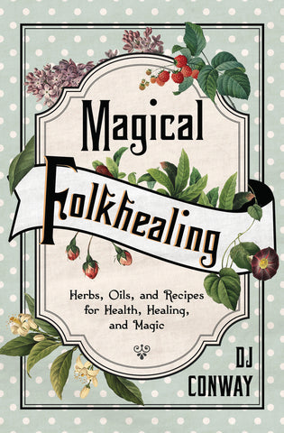 Magical Folkhealing By:	D.J. Conway