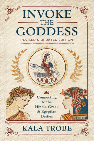 Invoke the Goddess By:	Kala Trobe