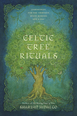 Celtic Tree Rituals By: Sharlyn Hidalgo