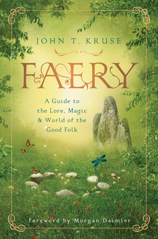 Faery - A Guide to the Lore, Magic & World of the Good Folk