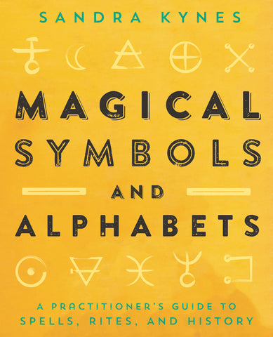 Magical Symbols and Alphabets By: Sandra Kynes