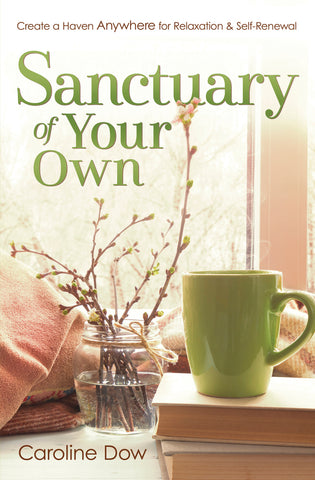 Sanctuary of Your Own By: Caroline Dow