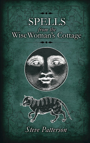 Spells from the Wise Woman's Cottage By: Steve Patterson