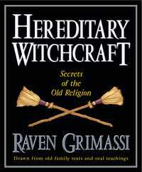 Hereditary Witchcraft by Raven Grimassi
