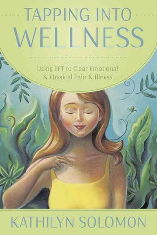 Tapping Into Wellness by  Kathilyn Solomon