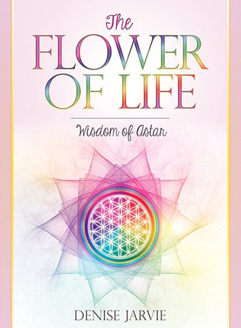 The Flower of Life: Wisdom of Astar by Denise Jarvie - Cast a Stone
