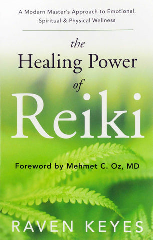 The Healing Power of Reiki By: Raven Keyes