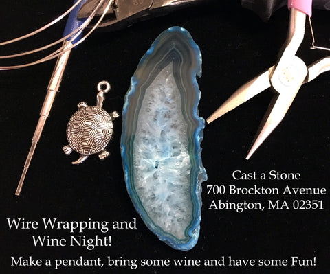 Wire Wrapping & Wine Night! 05/08/17 6:30PM-8:00PM - Cast a Stone