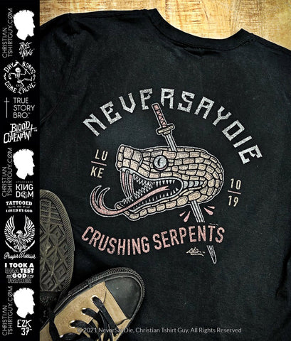 CRUSHING SERPENTS ( Snakes ) - NEVERSAYDIE™ | Luke 10:19 Christian T-shirt