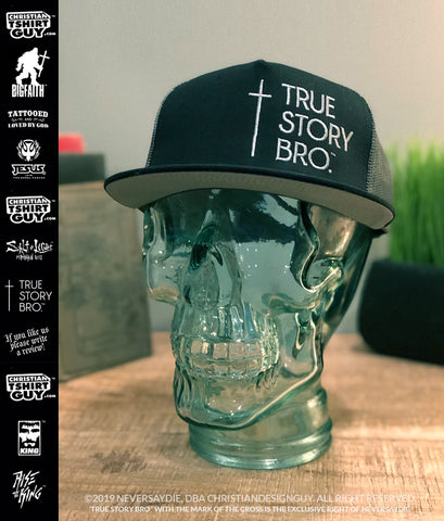 TRUE STORY BRO™ (CROSS) V1 | CHRISTIAN Trucker Snapback Hat Cap