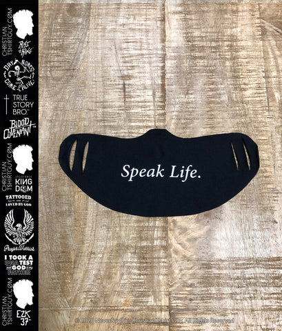 Speak Life | Covid-19 Social Distancing Christian Mask