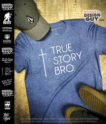 True Story Bro ™ (Cross)  | Men's Christian T-Shirt