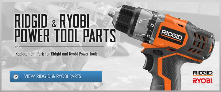 Genuine Ridgid Power Tool Parts