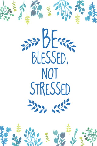 """Be Blessed, Not Stressed"" Spiritual Sign"