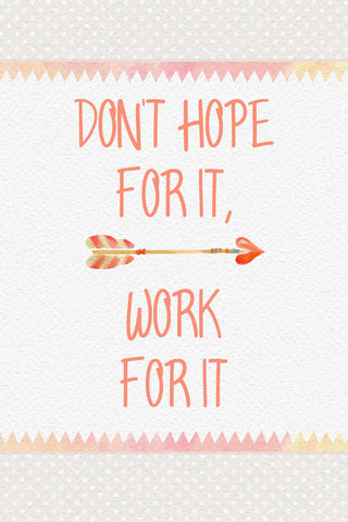 """Don't Hope For It, Work For It"" Spiritual Sign"