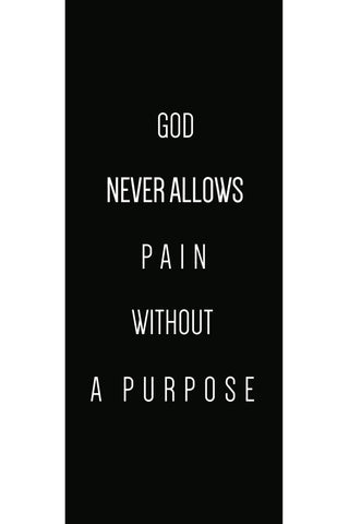 """God Never Allows Pain Without A Purpose"" Spiritual Sign"