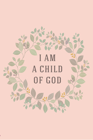 """I Am A Child Of God"" Spiritual Sign"