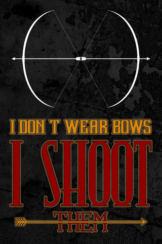 """I Don't Wear Bows I Shoot Them"" Hunting Sign"