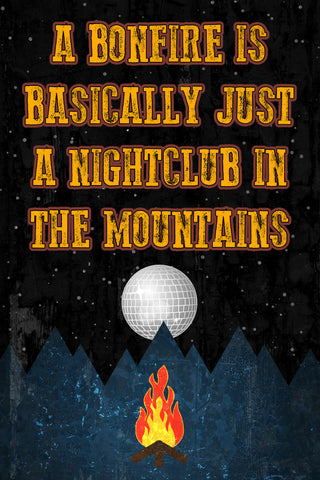 """A Bonfire Is Basically Just A Nightclub In The Mountains"" Disco Ball Hunting Sign"