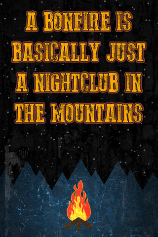 """A Bonfire Is Basically Just A Nightclub In The Mountains"" Hunting Sign"
