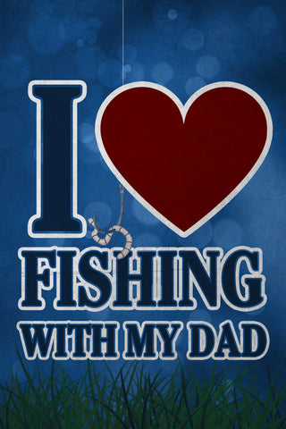 """I *Heart* Fishing With My Dad"" Fishing Sign"