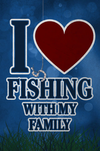 """I *Heart* Fishing With My Family"" Fishing Sign"
