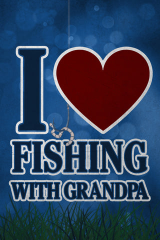 """I *Heart* Fishing With Grandpa"" Fishing Sign"