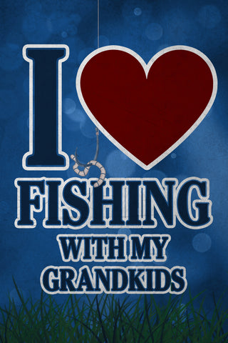 """I *Heart* Fishing With My Grandkids"" Fishing Sign"