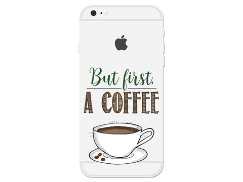 But First Coffee Clear Phone Cover