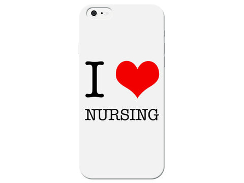 """I Love (Heart) Nursing"" Phone Case"