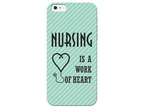 """Nursing Is A Work Of Heart"" Phone Case"