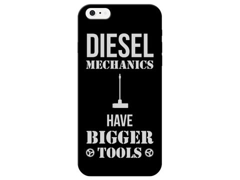 Diesel Mechanics Have Bigger Tools Phone Case