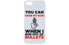 You Can Have My Gun When I Run Out of Bullets Phone Case