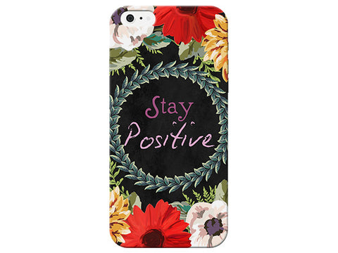 """Stay Positive"" Motivational Floral Phone Cover"