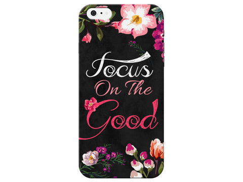 """Focus on the Good"" Motivational Floral Phone Cover"